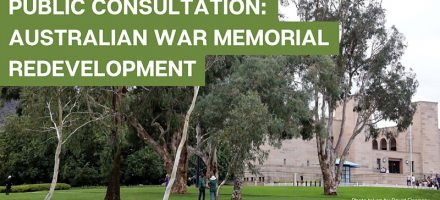 Public Consultation: Australian War Memorial Development – 29 Apr 21